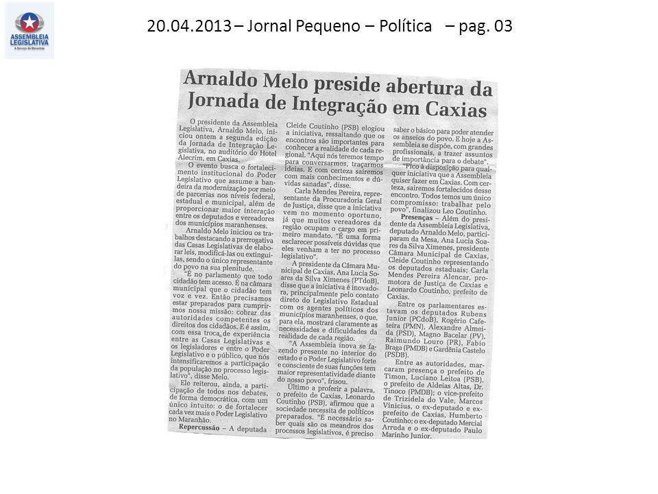 20.04.2013 – Jornal Pequeno – Política – pag. 03