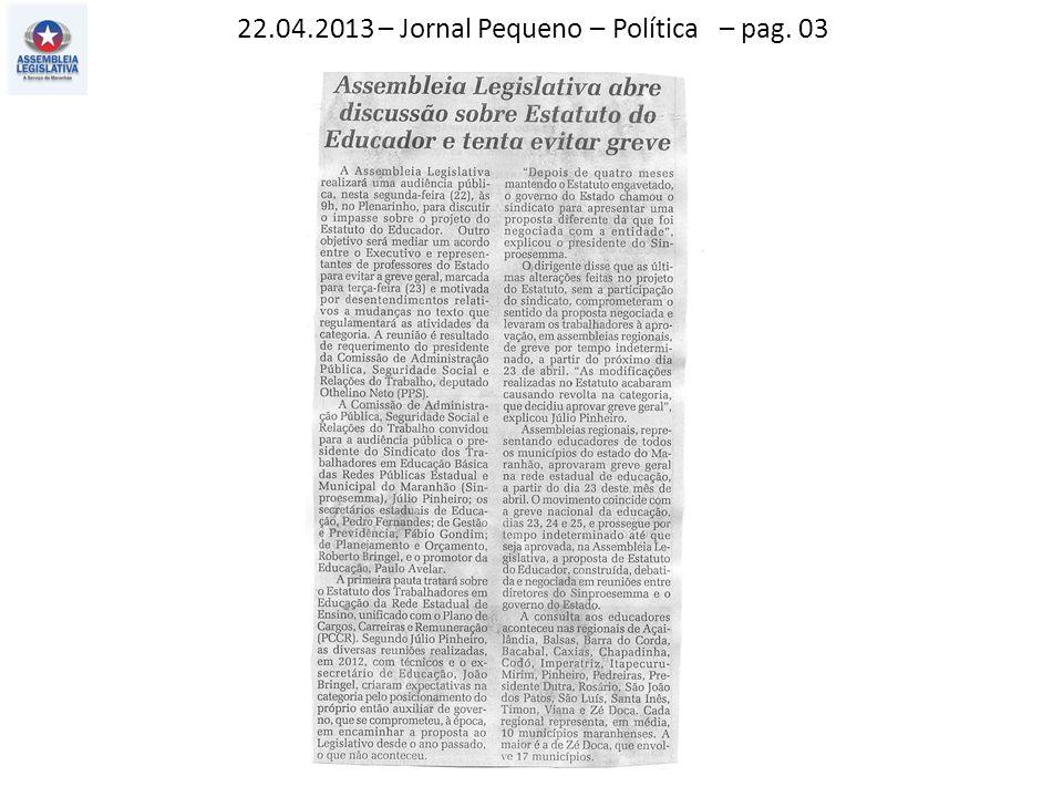 22.04.2013 – Jornal Pequeno – Política – pag. 03