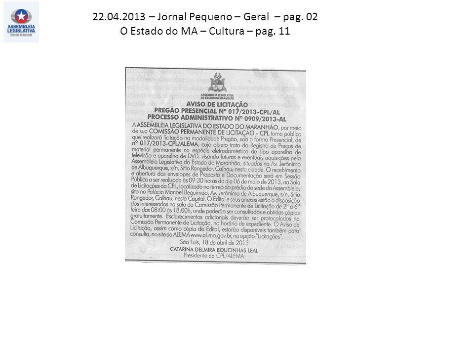 22.04.2013 – Jornal Pequeno – Geral – pag. 02 O Estado do MA – Cultura – pag. 11