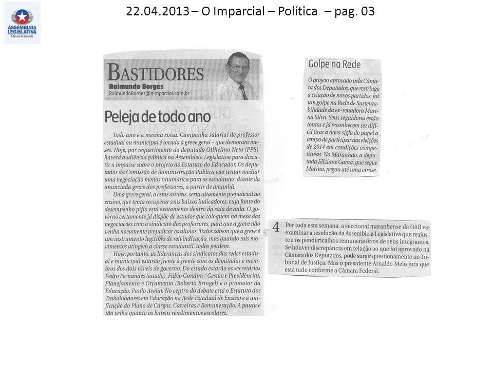 22.04.2013 – O Imparcial – Política – pag. 03