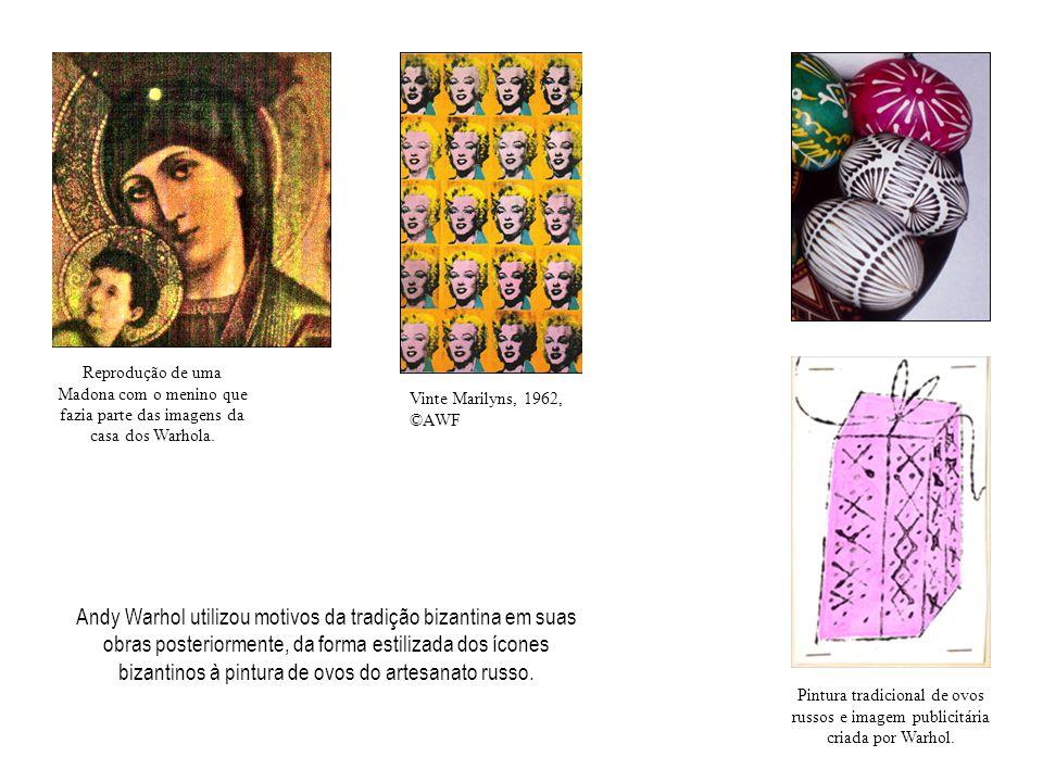 Andy Warhol utilizou motivos da tradição bizantina em suas obras posteriormente, da forma estilizada dos ícones bizantinos à pintura de ovos do artesanato russo.