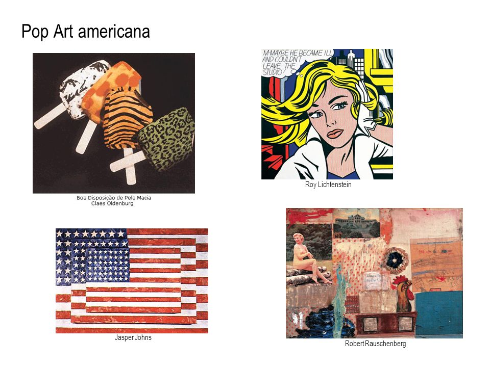 Pop Art americana Roy Lichtenstein Jasper Johns Robert Rauschenberg