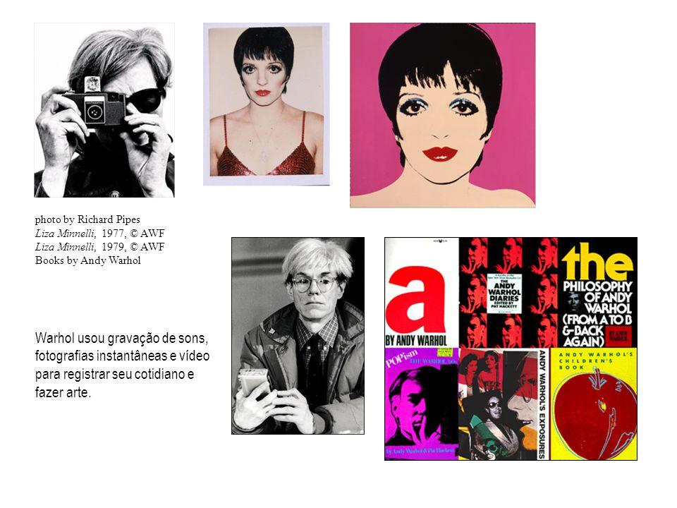 Warhol usou gravação de sons, fotografias instantâneas e vídeo para registrar seu cotidiano e fazer arte.