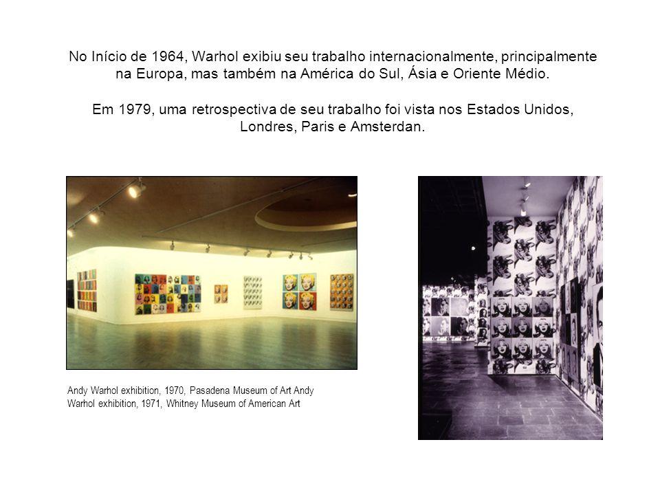 No Início de 1964, Warhol exibiu seu trabalho internacionalmente, principalmente na Europa, mas também na América do Sul, Ásia e Oriente Médio.