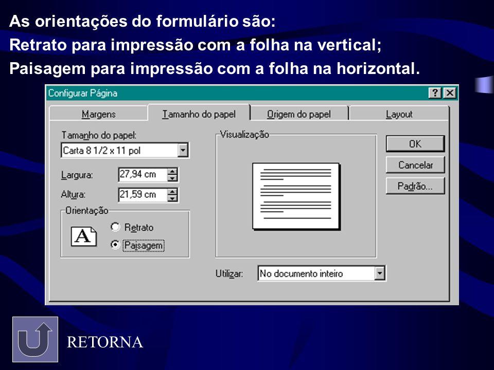As orientações do formulário são: Retrato para impressão com a folha na vertical; Paisagem para impressão com a folha na horizontal. RETORNA