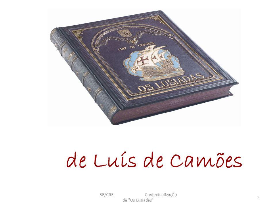 de Luís de Camões 2 BE/CRE Contextualização de Os Lusíadas