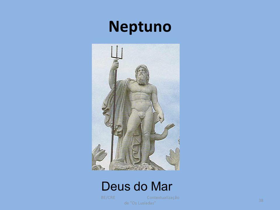 Neptuno Deus do Mar 38 BE/CRE Contextualização de Os Lusíadas