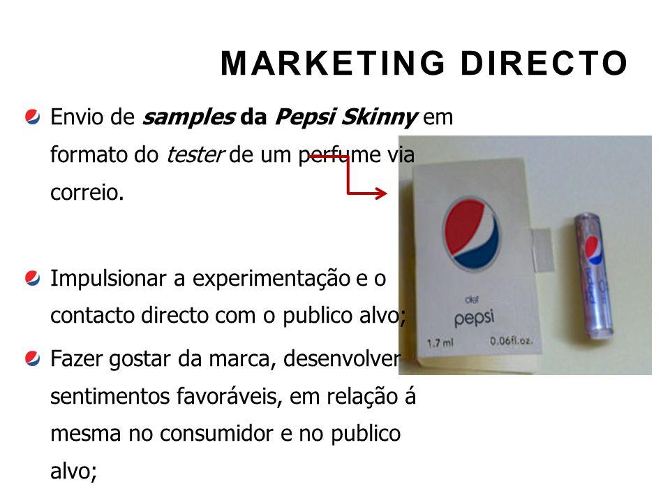 MARKETING DIRECTO Envio de samples da Pepsi Skinny em formato do tester de um perfume via correio. Impulsionar a experimentação e o contacto directo c