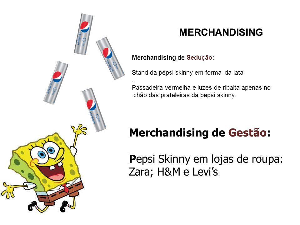 MERCHANDISING Merchandising de Sedução: Stand da pepsi skinny em forma da lata. Passadeira vermelha e luzes de ribalta apenas no chão das prateleiras
