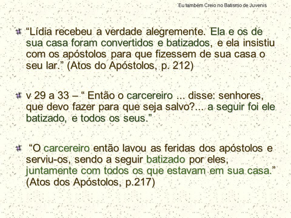 """""""Lídia recebeu a verdade alegremente. Ela e os de sua casa foram convertidos e batizados, e ela insistiu com os apóstolos para que fizessem de sua cas"""