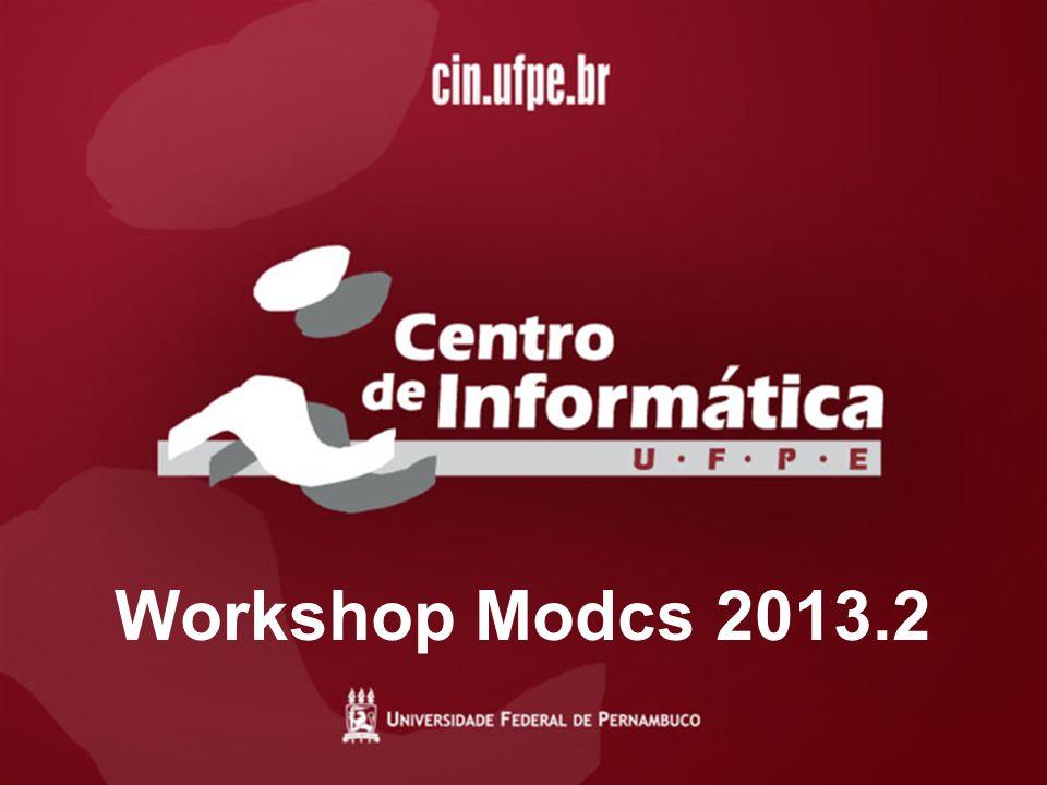 Workshop Modcs 2013.2