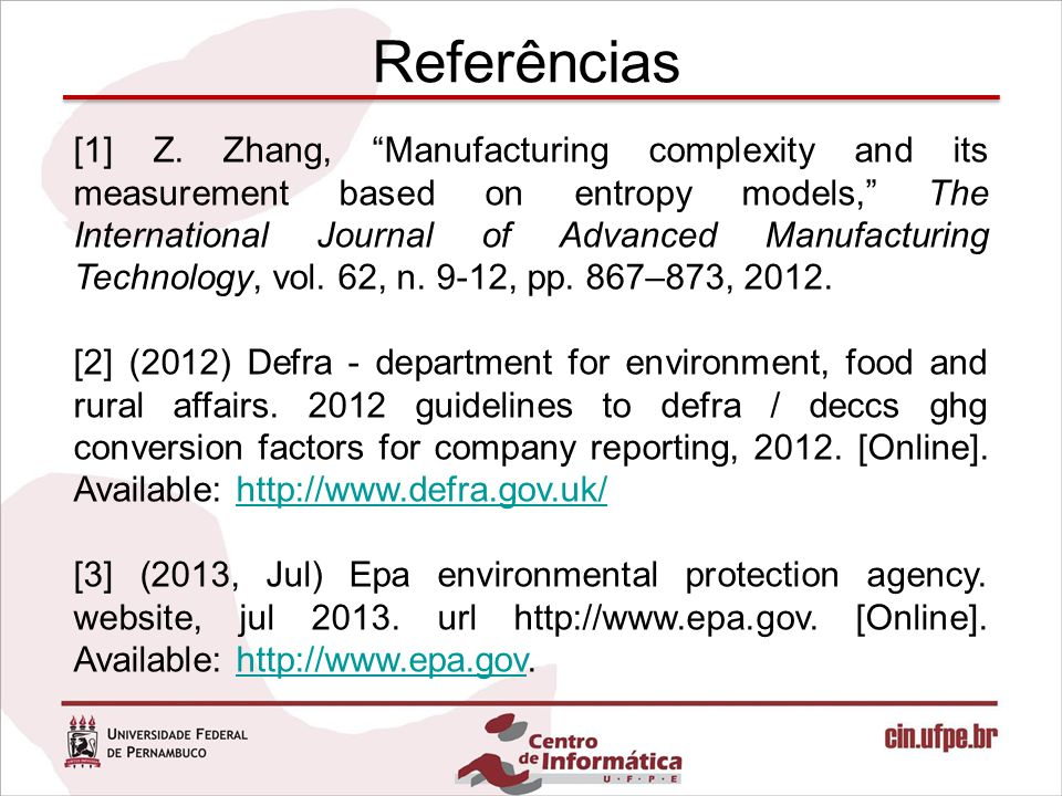 "Referências [1] Z. Zhang, ""Manufacturing complexity and its measurement based on entropy models,"" The International Journal of Advanced Manufacturing"