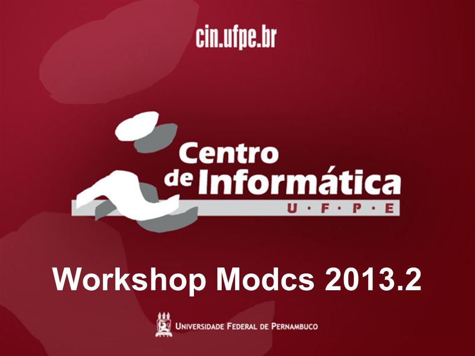Workshop Modcs 2013.2