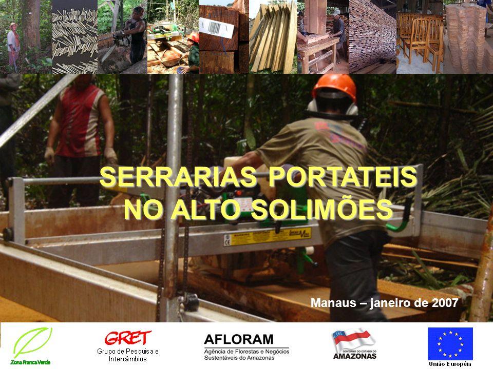 SERRARIAS PORTATEIS NO ALTO SOLIMÕES Manaus – janeiro de 2007