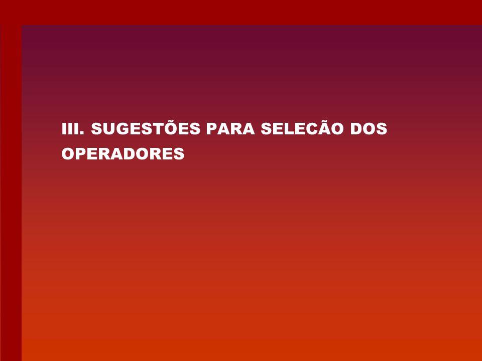 III. SUGESTÕES PARA SELECÃO DOS OPERADORES