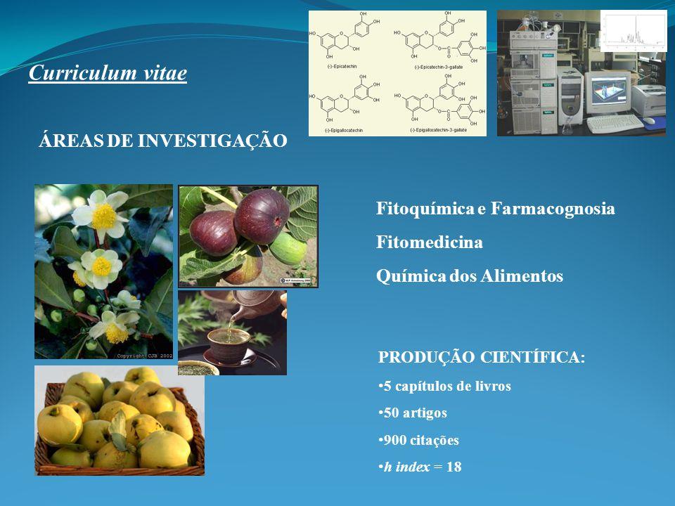 ÁREAS DE INVESTIGAÇÃO Fitoquímica e Farmacognosia Fitomedicina Química dos Alimentos PRODUÇÃO CIENTÍFICA: 5 capítulos de livros 50 artigos 900 citações h index = 18 Curriculum vitae