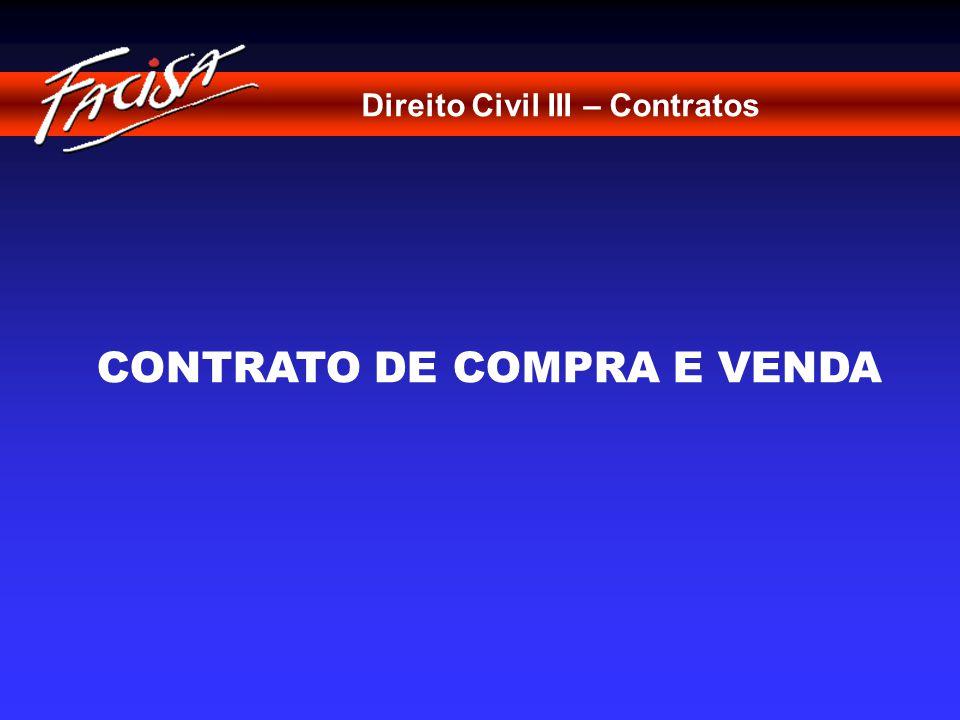 Direito Civil III – Contratos CONTRATO DE COMPRA E VENDA