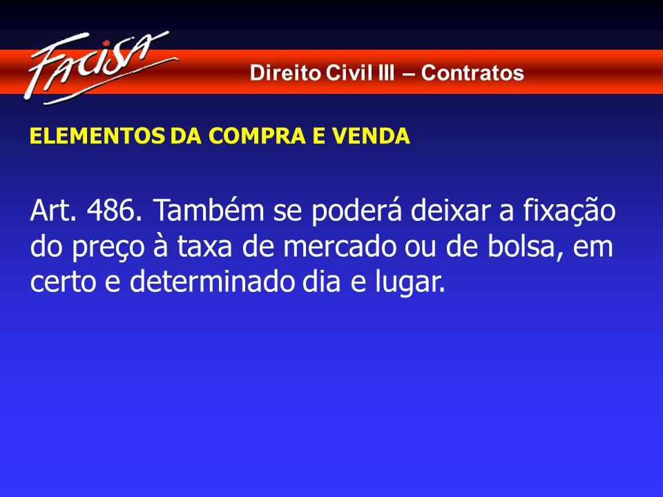 Direito Civil III – Contratos ELEMENTOS DA COMPRA E VENDA Art.