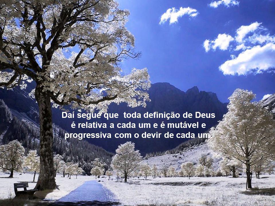 Nas suas definições, o homem não define Deus, mas a si mesmo, em relação a um infinito, do qual nos mostra as várias aproximações realilzadas no seu c