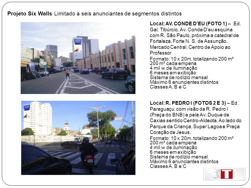 Projeto Six Walls Limitado a seis anunciantes de segmentos distintos Local: AV. CONDE D'EU (FOTO 1) – Ed. Gal. Tibúrcio, Av. Conde D'eu esquina com R.