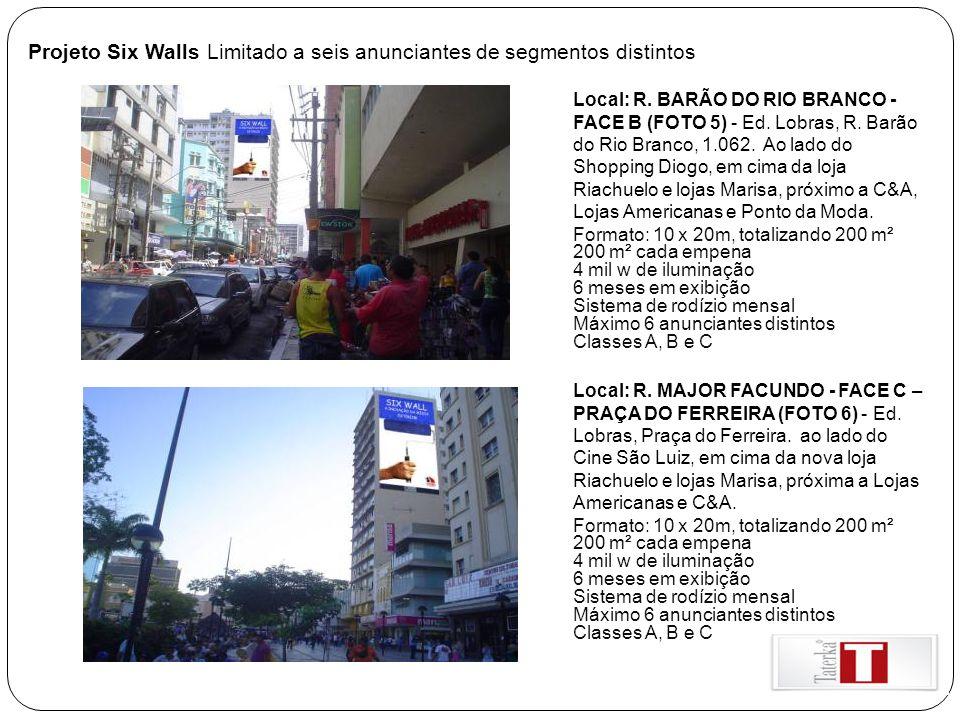 Projeto Six Walls Limitado a seis anunciantes de segmentos distintos Local: R. BARÃO DO RIO BRANCO - FACE B (FOTO 5) - Ed. Lobras, R. Barão do Rio Bra