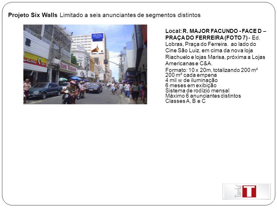 Projeto Six Walls Limitado a seis anunciantes de segmentos distintos Local: R. MAJOR FACUNDO - FACE D – PRAÇA DO FERREIRA (FOTO 7) - Ed. Lobras, Praça