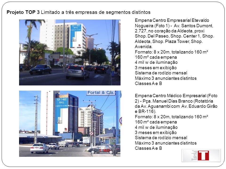 Projeto TOP 3 Limitado a três empresas de segmentos distintos Empena Centro Empresarial Etevaldo Nogueira (Foto 1) - Av. Santos Dumont, 2.727, no cora