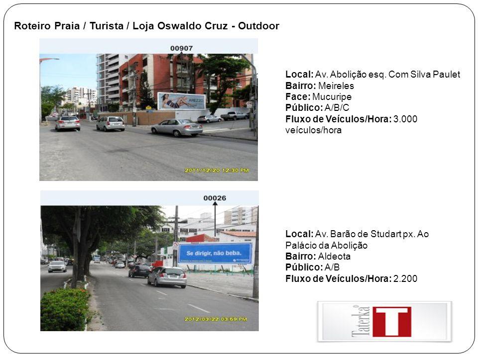 Roteiro Praia / Turista / Loja Oswaldo Cruz - Outdoor Local: Av. Abolição esq. Com Silva Paulet Bairro: Meireles Face: Mucuripe Público: A/B/C Fluxo d