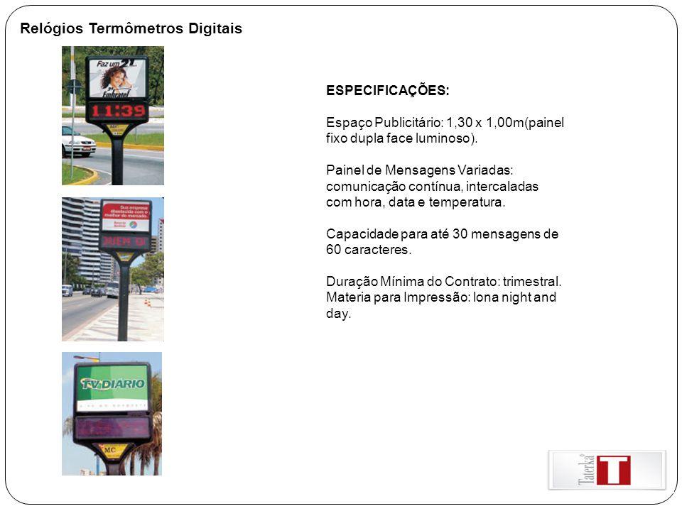 Relógios Termômetros Digitais ESPECIFICAÇÕES: Espaço Publicitário: 1,30 x 1,00m(painel fixo dupla face luminoso). Painel de Mensagens Variadas: comuni