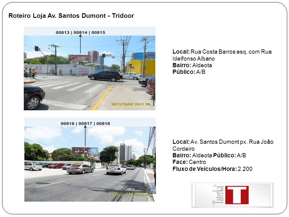 Roteiro Loja Av.Dom Luís - Tridoor Local: Av. Santos Dumont esq.
