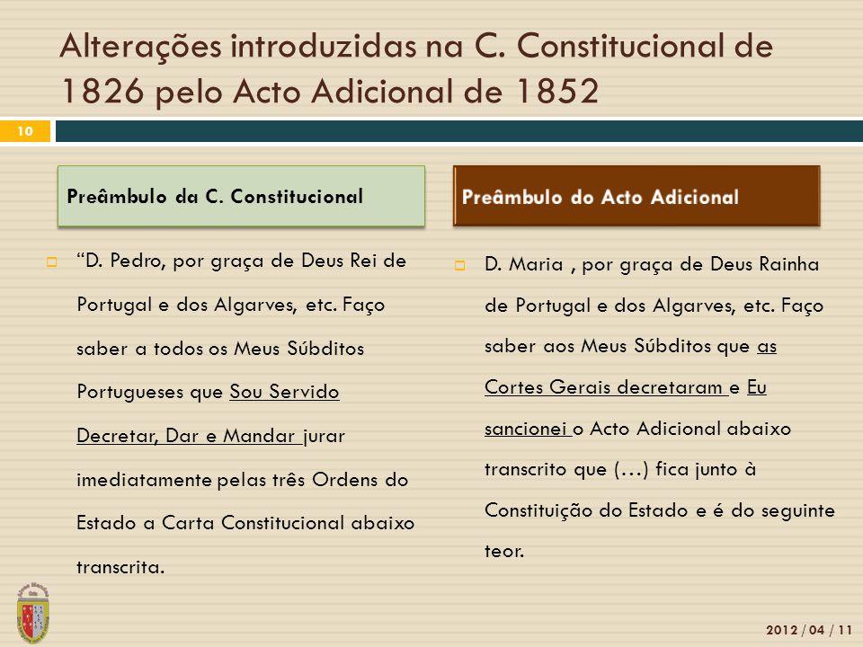 Alterações introduzidas na C. Constitucional de 1826 pelo Acto Adicional de 1852  D.