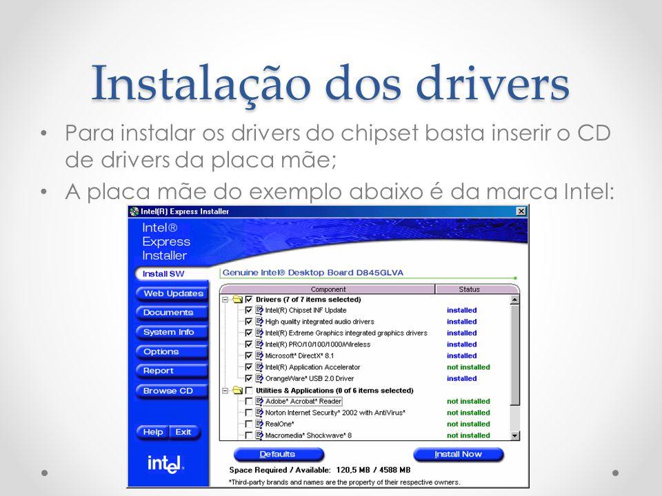 Instalação dos drivers Para instalar os drivers do chipset basta inserir o CD de drivers da placa mãe; A placa mãe do exemplo abaixo é da marca Intel:
