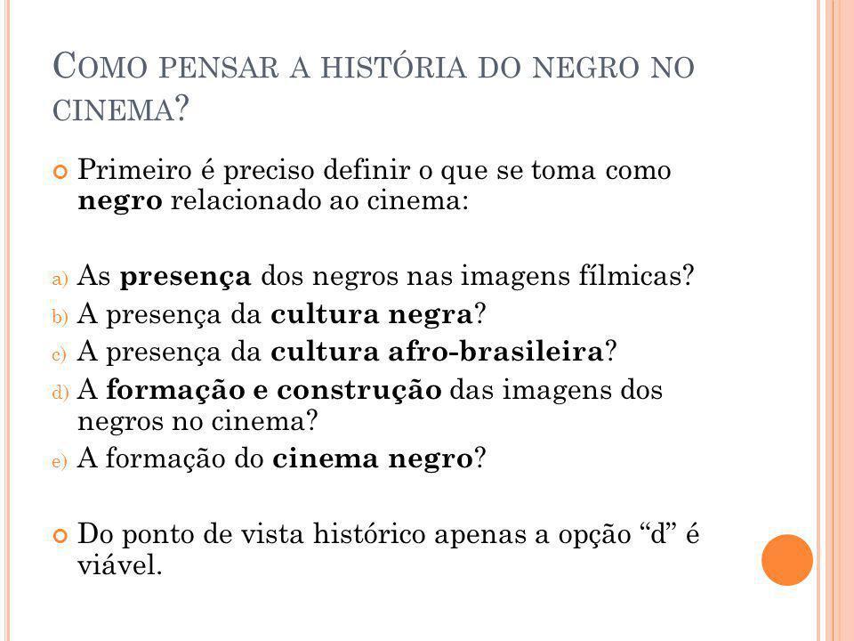 C OMO PENSAR A HISTÓRIA DO NEGRO NO CINEMA .