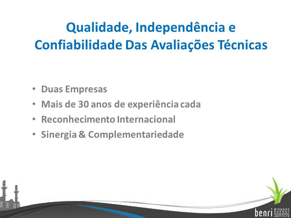 Qualidade, Independência e Confiabilidade Das Avaliações Técnicas Duas Empresas Mais de 30 anos de experiência cada Reconhecimento Internacional Siner