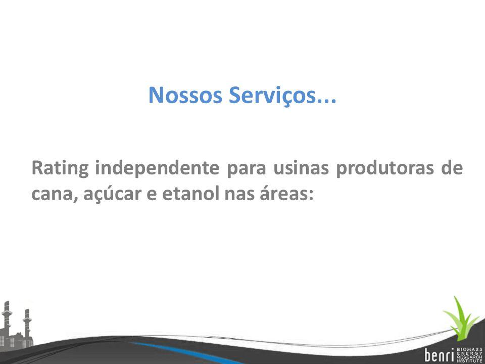 Nossos Serviços... Rating independente para usinas produtoras de cana, açúcar e etanol nas áreas: