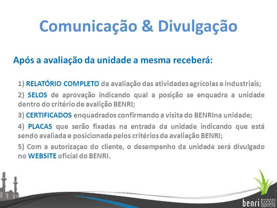 Comunicação & Divulgação Após a avaliação da unidade a mesma receberá: 1) RELATÓRIO COMPLETO da avaliação das atividades agrícolas e industriais; 2) S