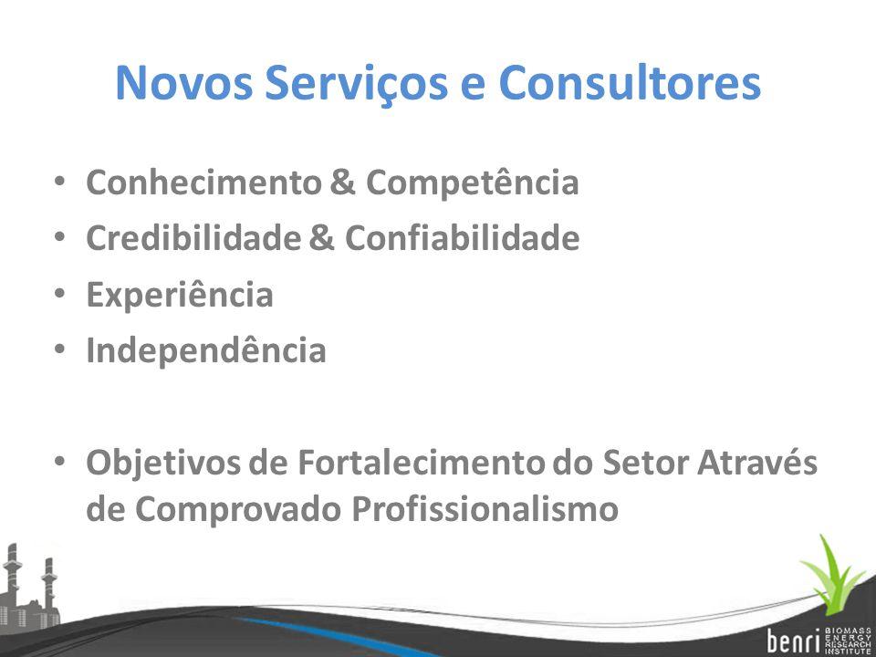 Novos Serviços e Consultores Conhecimento & Competência Credibilidade & Confiabilidade Experiência Independência Objetivos de Fortalecimento do Setor