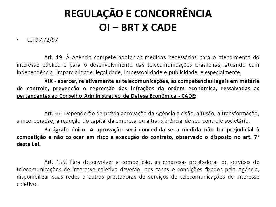 Lei 9.472/97 Art. 19. À Agência compete adotar as medidas necessárias para o atendimento do interesse público e para o desenvolvimento das telecomunic