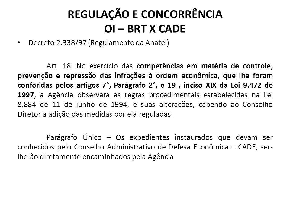 Decreto 2.338/97 (Regulamento da Anatel) Art. 18. No exercício das competências em matéria de controle, prevenção e repressão das infrações à ordem ec
