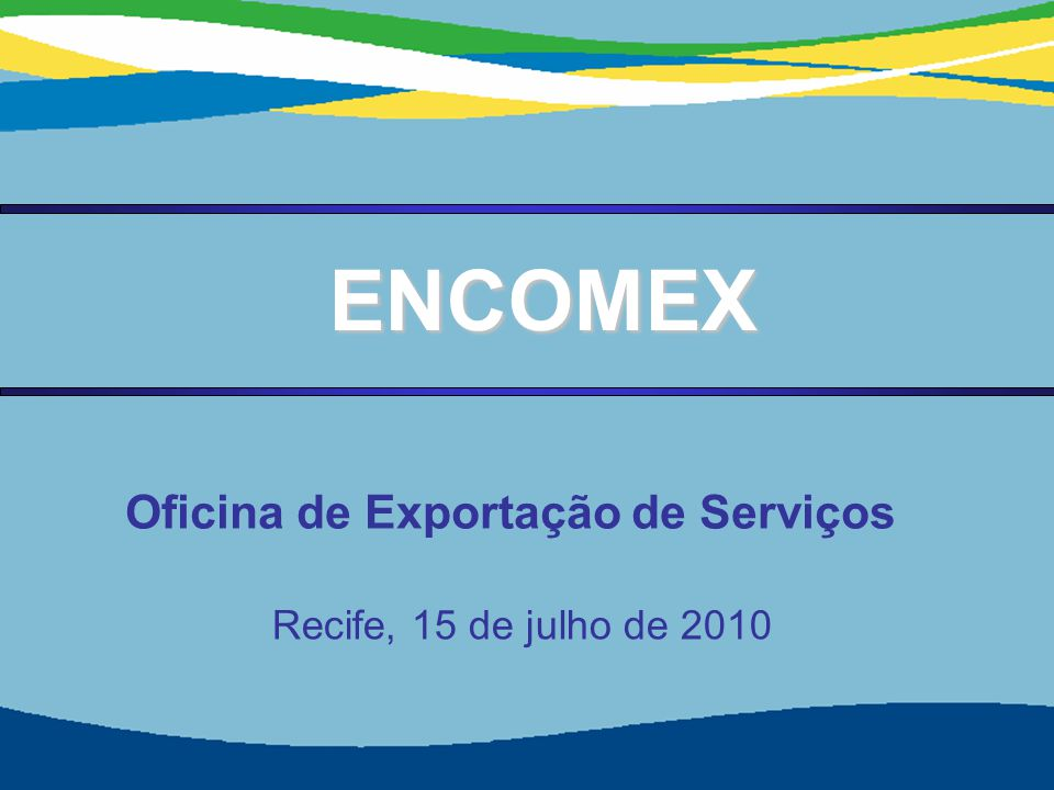 Secretaria de Comércio e Serviços Ministério do Desenvolvimento, Indústria e Comércio Exterior 22 A SECRETARIA DE COMÉRICO E SERVIÇOS - SCS