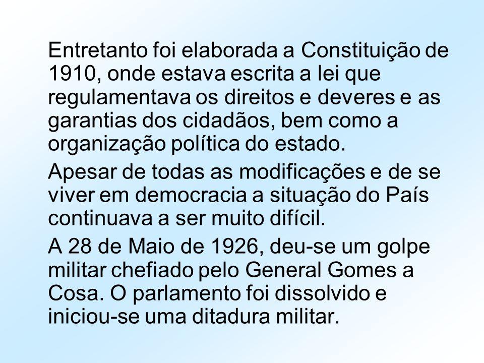 Entretanto foi elaborada a Constituição de 1910, onde estava escrita a lei que regulamentava os direitos e deveres e as garantias dos cidadãos, bem co