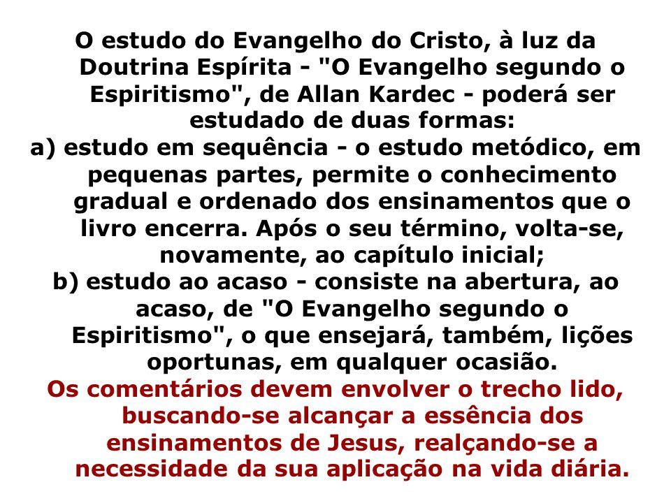 6. Após, fazer uma leitura breve de O Evangelho Segundo o Espiritismo. Comentar com palavras próprias o trecho lido. No início poderá existir certa ti