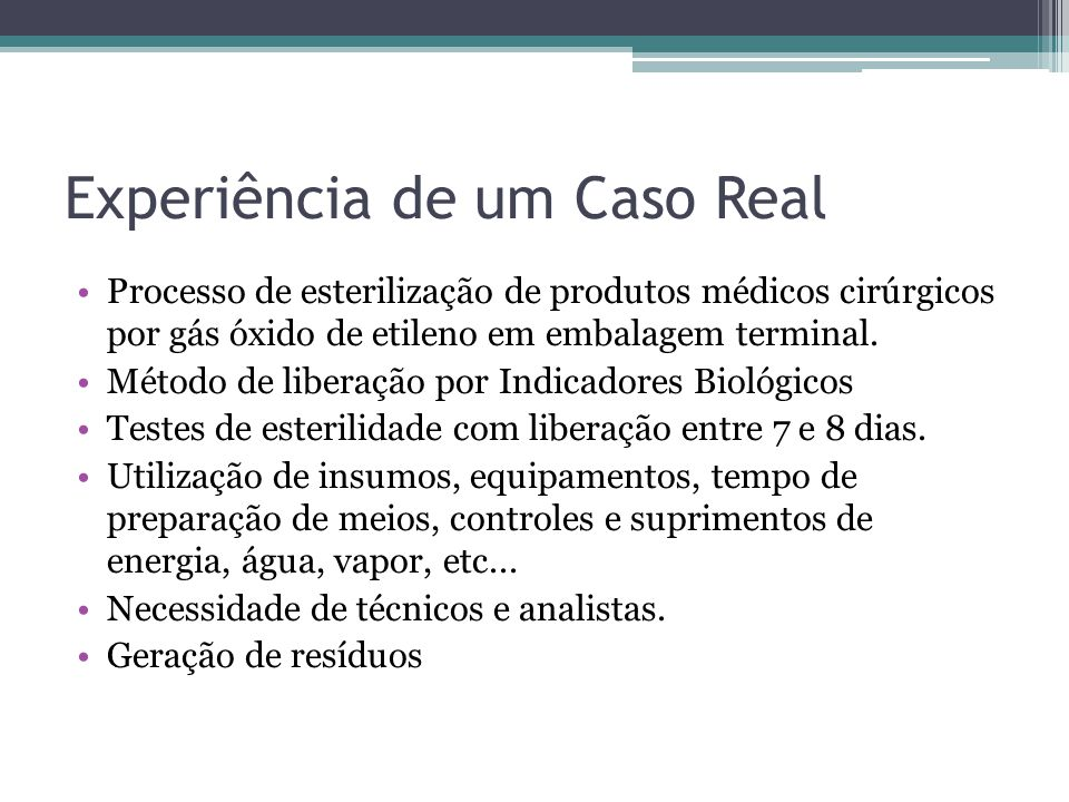 Situação Atual Liberação por teste de esterilidade utilizando Indicadores Biológicos.