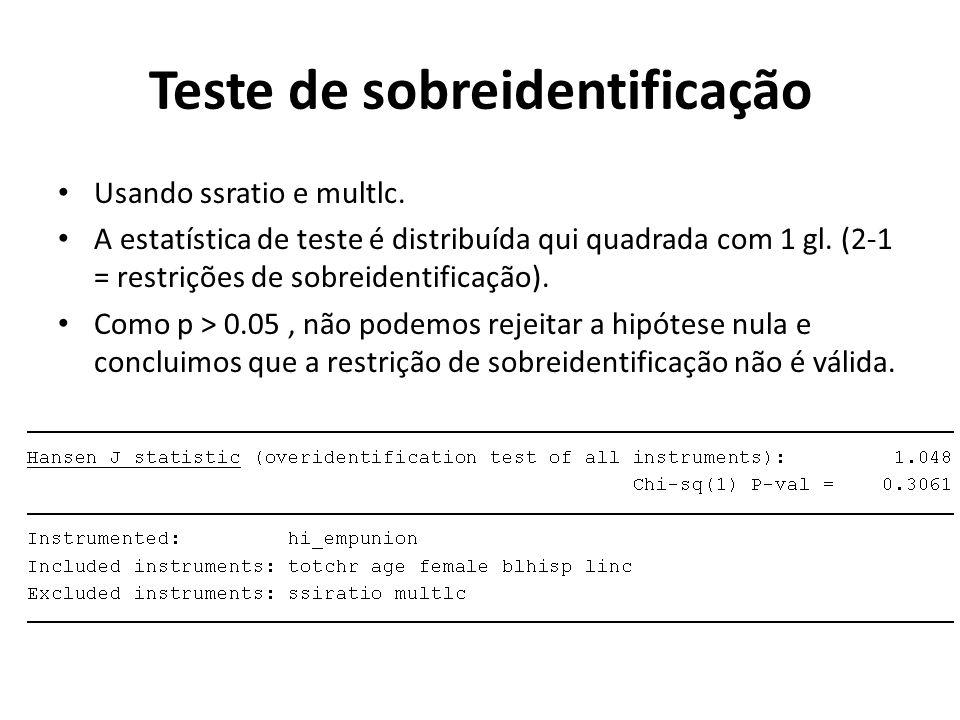 Usando ssratio e multlc. A estatística de teste é distribuída qui quadrada com 1 gl. (2-1 = restrições de sobreidentificação). Como p > 0.05, não pode