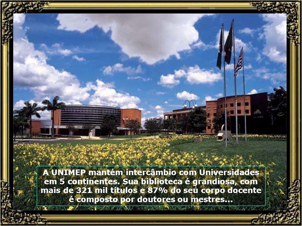 O grandioso e moderno Campus da UNIMEP - Universidade Metodista de Piracicaba, que oferece mais de 80 cursos em níveis de graduação, especialização, mestrado e doutorado...