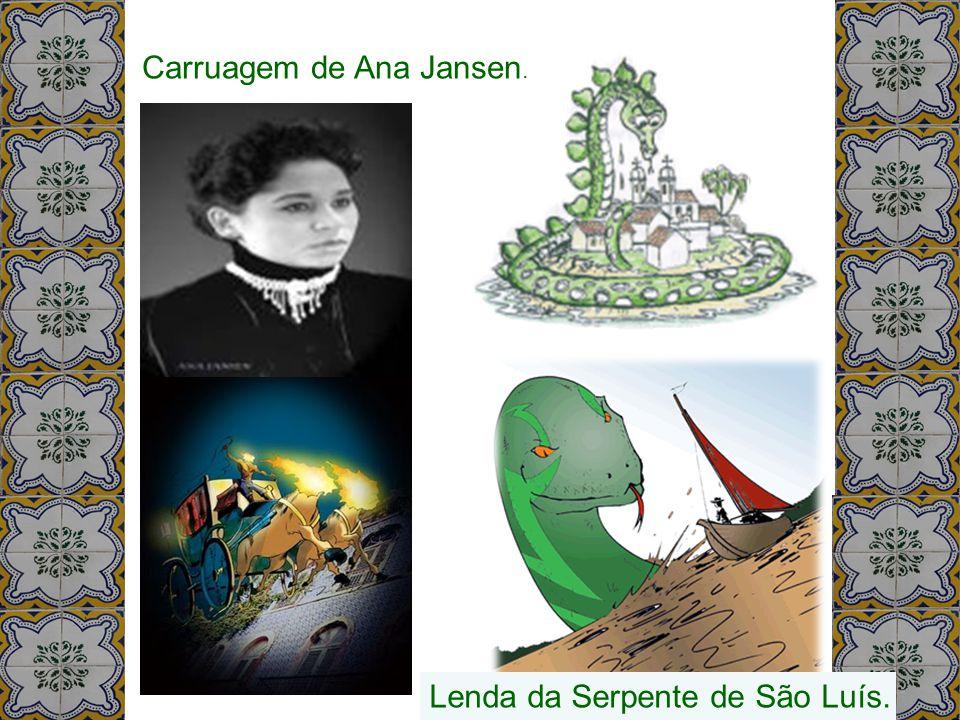 Carruagem de Ana Jansen. Lenda da Serpente de São Luís.