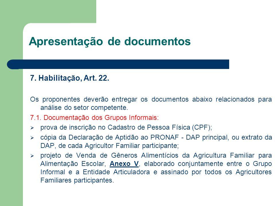 Apresentação de documentos 7. Habilitação, Art. 22. Os proponentes deverão entregar os documentos abaixo relacionados para análise do setor competente