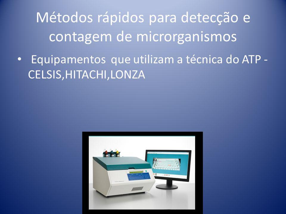 Métodos rápidos para detecção e contagem de microrganismos Equipamentos que utilizam a técnica do ATP - CELSIS,HITACHI,LONZA