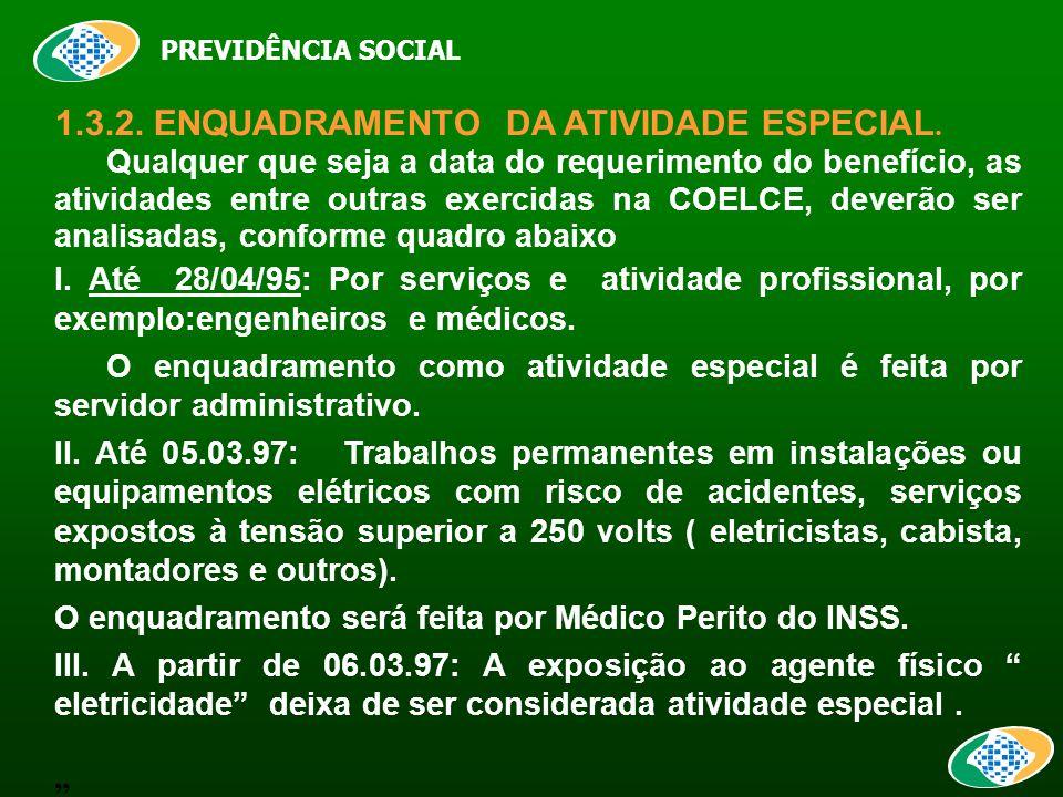 PREVIDÊNCIA SOCIAL 1.3.2. ENQUADRAMENTO DA ATIVIDADE ESPECIAL.