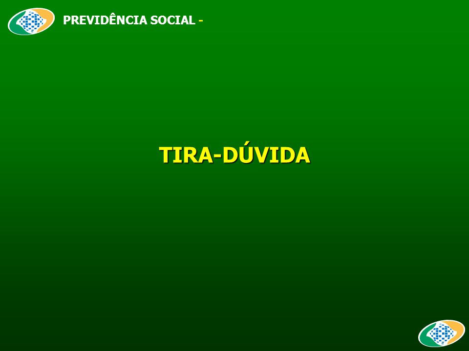 TIRA-DÚVIDA PREVIDÊNCIA SOCIAL -